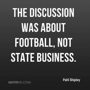 The discussion was about football, not state business.