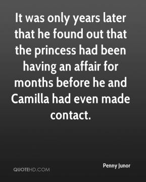 It was only years later that he found out that the princess had been having an affair for months before he and Camilla had even made contact.