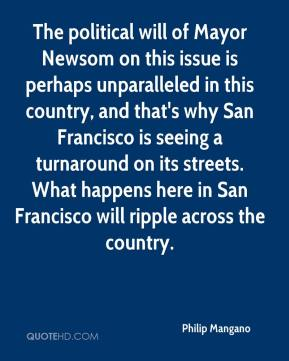 The political will of Mayor Newsom on this issue is perhaps unparalleled in this country, and that's why San Francisco is seeing a turnaround on its streets. What happens here in San Francisco will ripple across the country.
