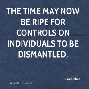 Razia Khan  - The time may now be ripe for controls on individuals to be dismantled.