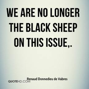 Renaud Donnedieu de Vabres  - We are no longer the black sheep on this issue.