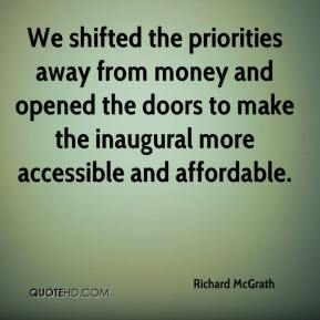 Richard McGrath  - We shifted the priorities away from money and opened the doors to make the inaugural more accessible and affordable.