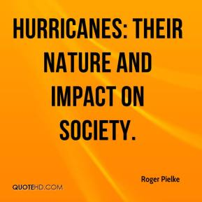 Hurricanes: Their Nature and Impact on Society.