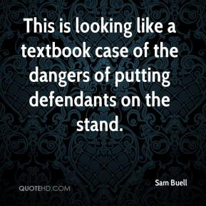 Sam Buell  - This is looking like a textbook case of the dangers of putting defendants on the stand.