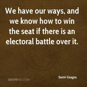 Samir Geagea  - We have our ways, and we know how to win the seat if there is an electoral battle over it.