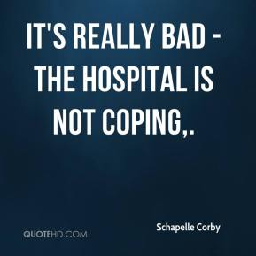 Schapelle Corby  - It's really bad - the hospital is not coping.