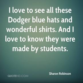 I love to see all these Dodger blue hats and wonderful shirts. And I love to know they were made by students.