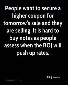 People want to secure a higher coupon for tomorrow's sale and they are selling. It is hard to buy notes as people assess when the BOJ will push up rates.