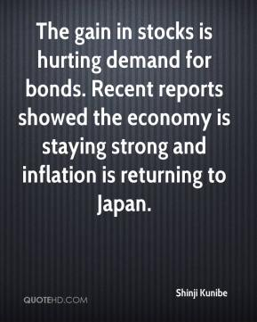 The gain in stocks is hurting demand for bonds. Recent reports showed the economy is staying strong and inflation is returning to Japan.