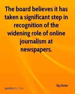 Sig Gissler  - The board believes it has taken a significant step in recognition of the widening role of online journalism at newspapers.