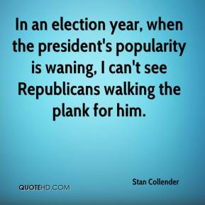 Stan Collender  - In an election year, when the president's popularity is waning, I can't see Republicans walking the plank for him.