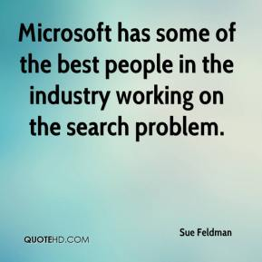 Sue Feldman  - Microsoft has some of the best people in the industry working on the search problem.