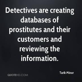 Tarik Minor  - Detectives are creating databases of prostitutes and their customers and reviewing the information.