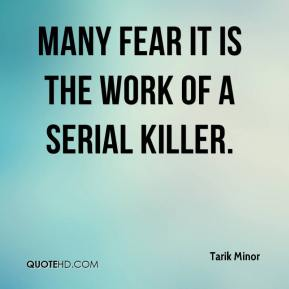 Many fear it is the work of a serial killer.
