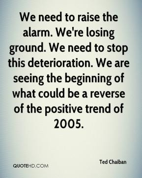 Ted Chaiban  - We need to raise the alarm. We're losing ground. We need to stop this deterioration. We are seeing the beginning of what could be a reverse of the positive trend of 2005.