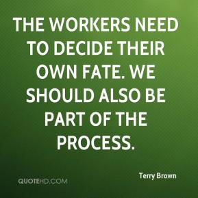 The workers need to decide their own fate. We should also be part of the process.