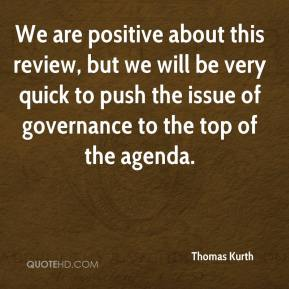 Thomas Kurth  - We are positive about this review, but we will be very quick to push the issue of governance to the top of the agenda.