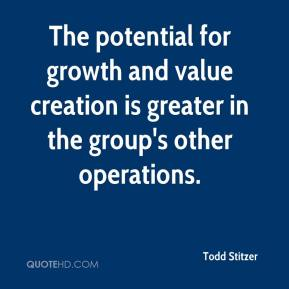 Todd Stitzer  - The potential for growth and value creation is greater in the group's other operations.
