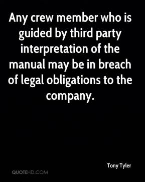 Tony Tyler  - Any crew member who is guided by third party interpretation of the manual may be in breach of legal obligations to the company.