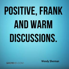 positive, frank and warm discussions.
