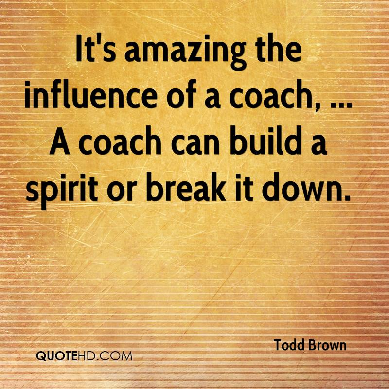 The Coaches that have Influenced me the Most and Why