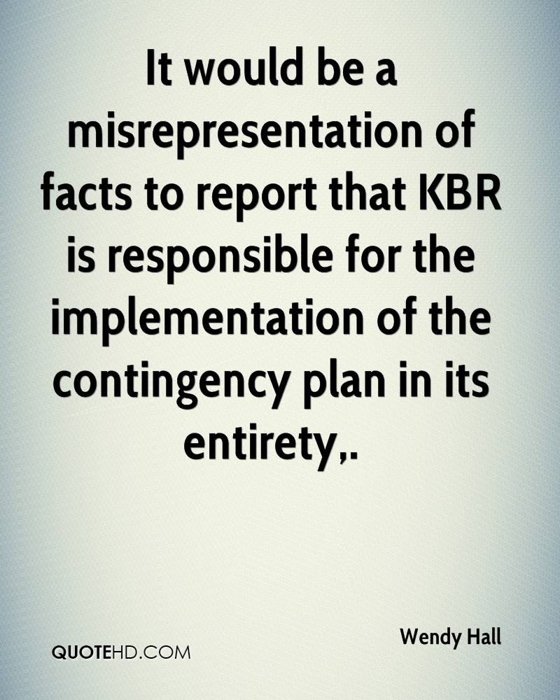 It would be a misrepresentation of facts to report that KBR is responsible for the implementation of the contingency plan in its entirety.