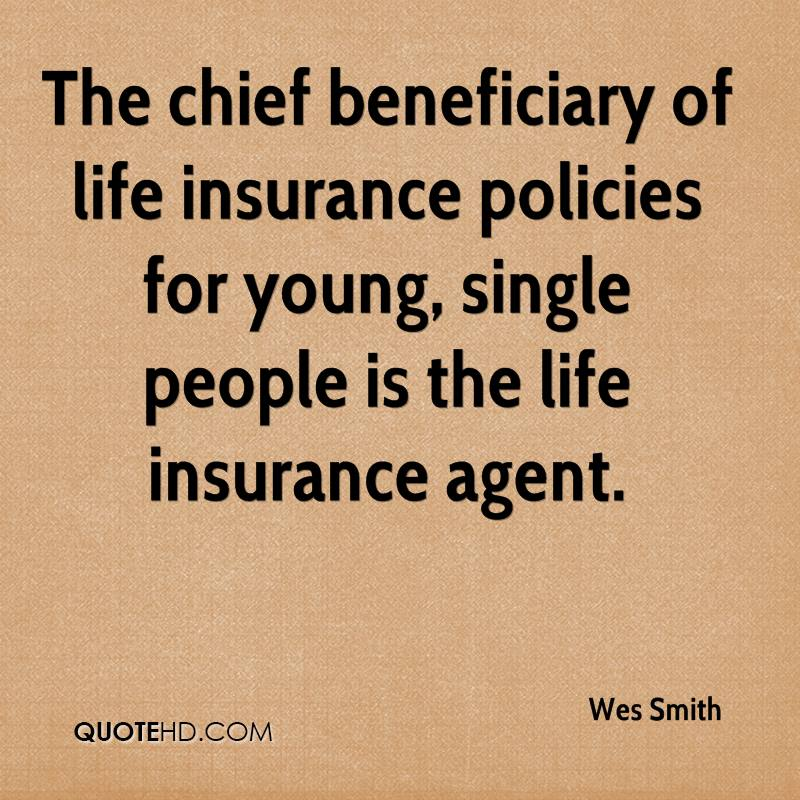 The Chief Beneficiary Of Life Insurance Policies For Young, Single People  Is The Life Insurance