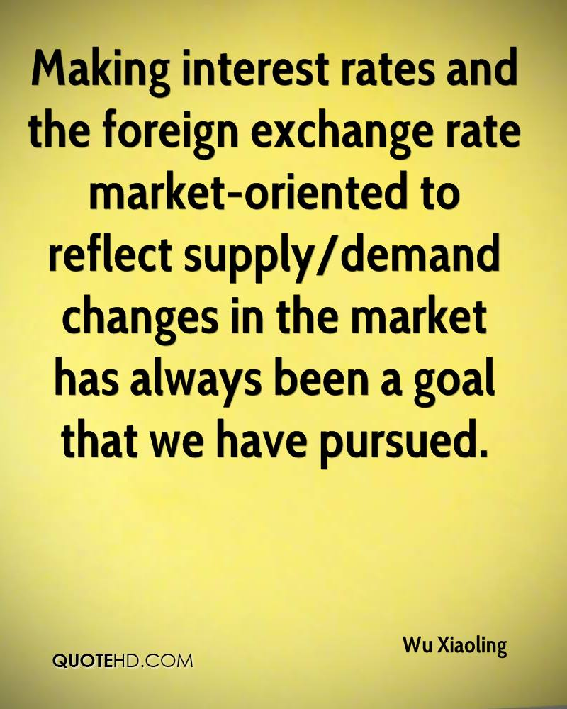 Making Interest Rates And The Foreign Exchange Rate Market Oriented To Reflect Supply Demand