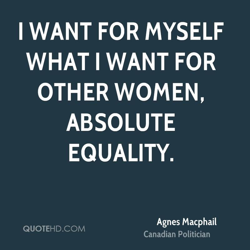 What Women Want Quotes: Agnes Macphail Equality Quotes
