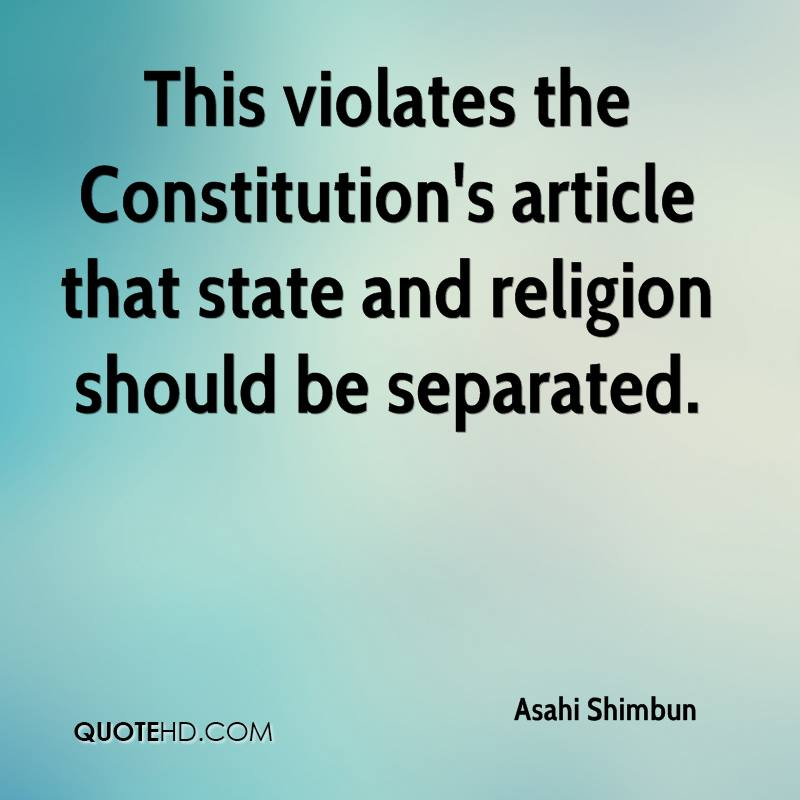 This violates the Constitution's article that state and religion should be separated.