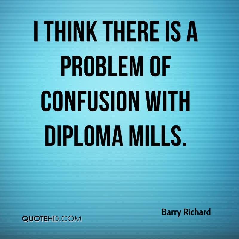 I think there is a problem of confusion with diploma mills.
