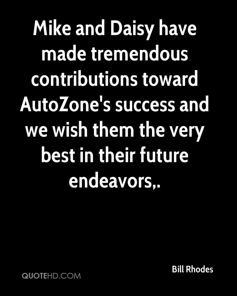 Mike and Daisy have made tremendous contributions toward AutoZone's success and we wish them the very best in their future endeavors.