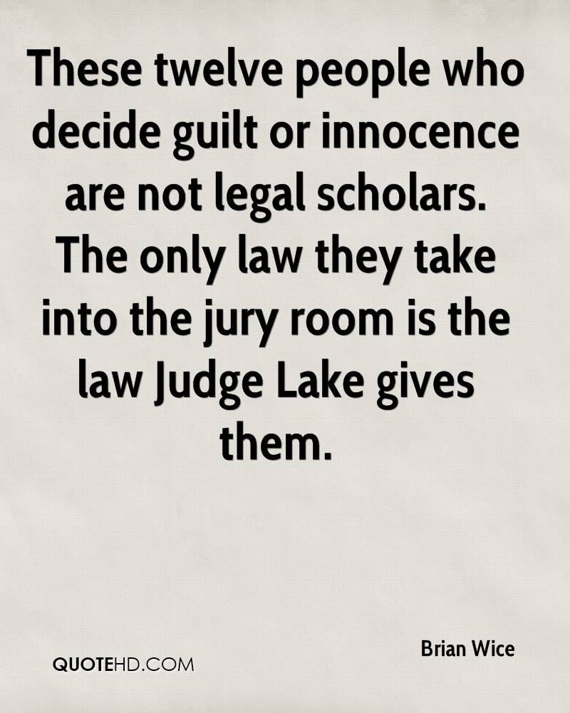 These twelve people who decide guilt or innocence are not legal scholars. The only law they take into the jury room is the law Judge Lake gives them.