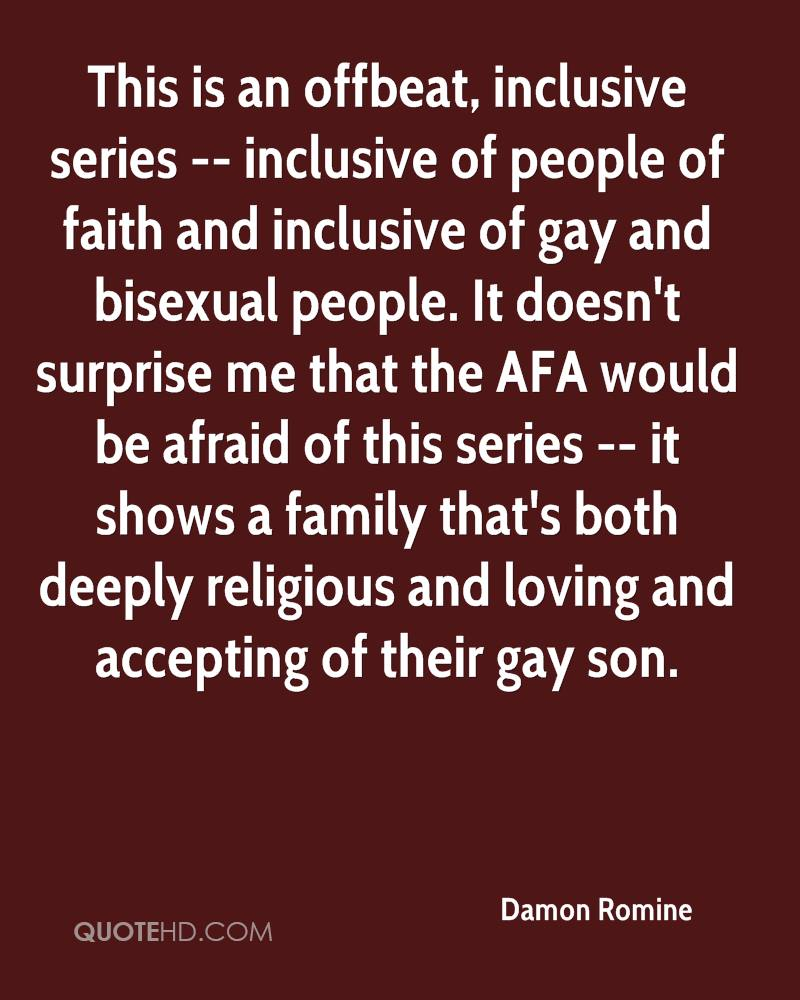 This is an offbeat, inclusive series -- inclusive of people of faith and inclusive of gay and bisexual people. It doesn't surprise me that the AFA would be afraid of this series -- it shows a family that's both deeply religious and loving and accepting of their gay son.