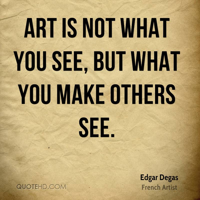 Edgar Degas Quotes. QuotesGram