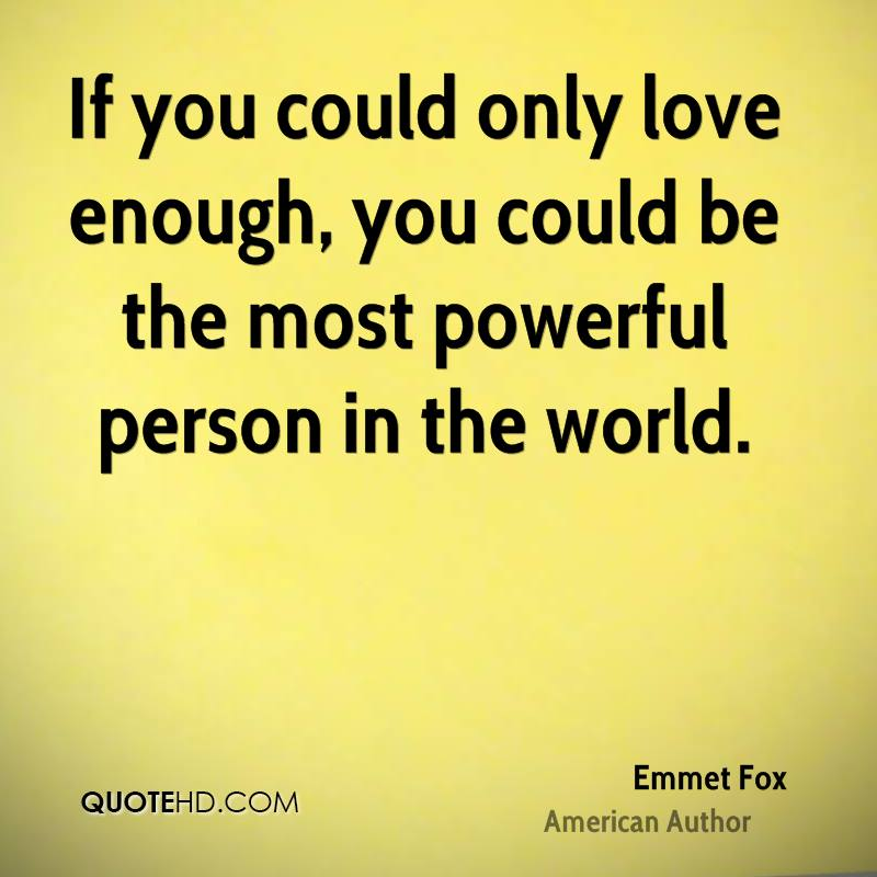 Powerful Love Quotes Delectable Emmet Fox Love Quotes  Quotehd