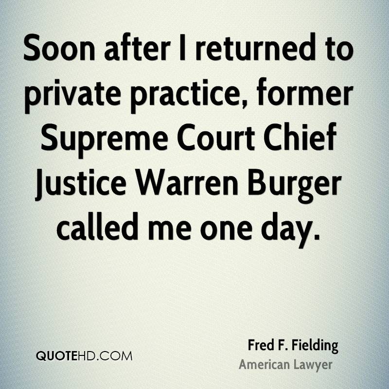 Soon after I returned to private practice, former Supreme Court Chief Justice Warren Burger called me one day.