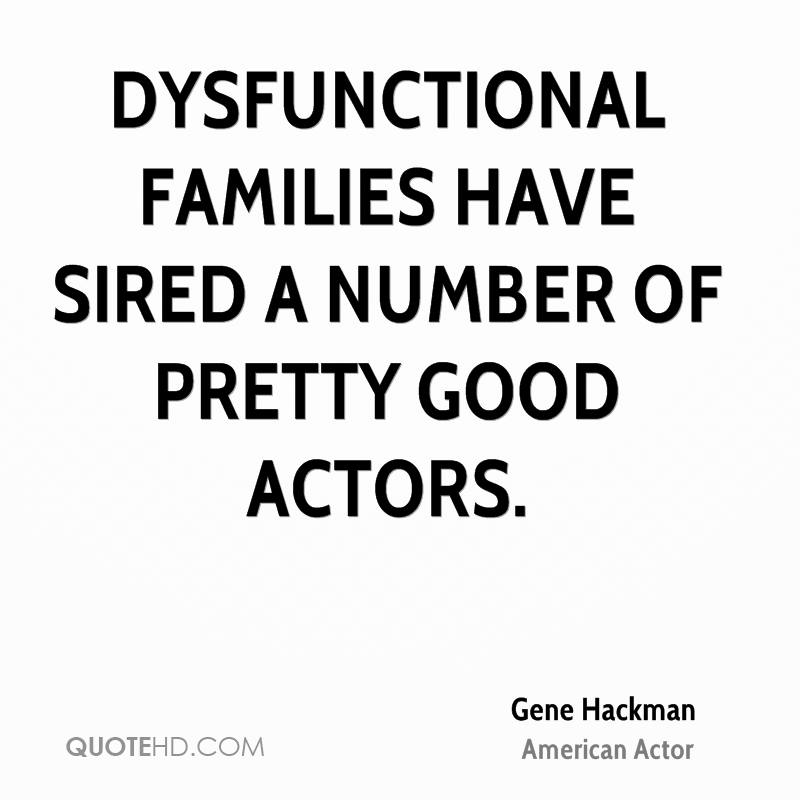 Funny Dysfunctional Family Quotes: Gene Hackman Quotes
