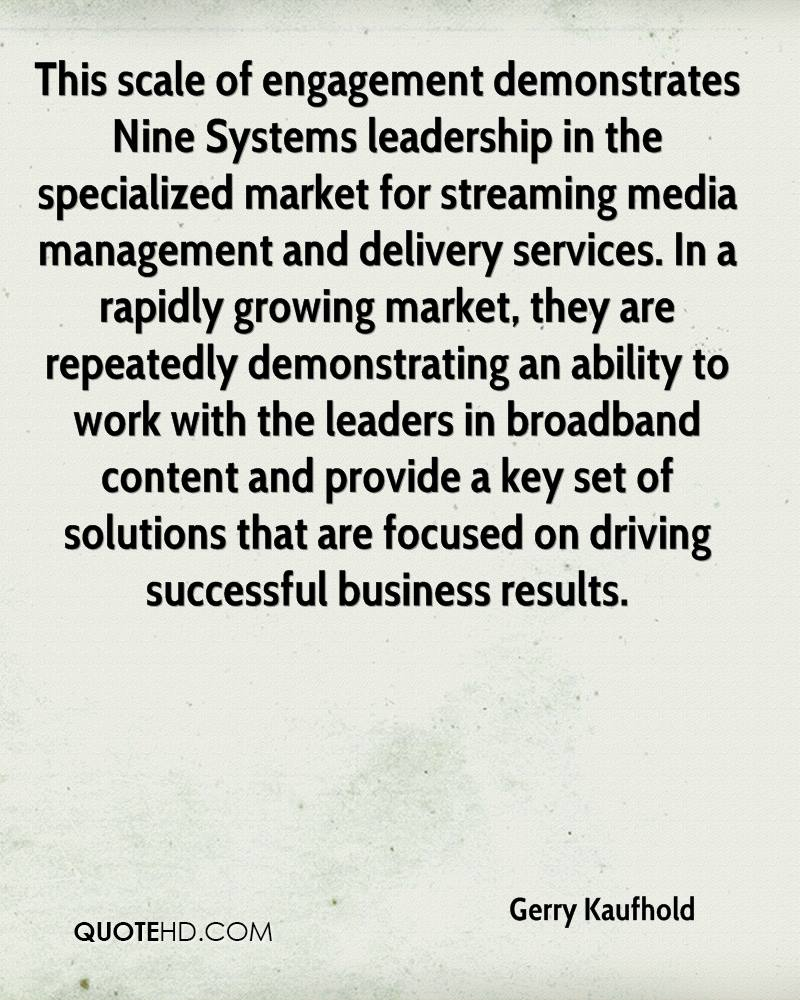 This scale of engagement demonstrates Nine Systems leadership in the specialized market for streaming media management and delivery services. In a rapidly growing market, they are repeatedly demonstrating an ability to work with the leaders in broadband content and provide a key set of solutions that are focused on driving successful business results.