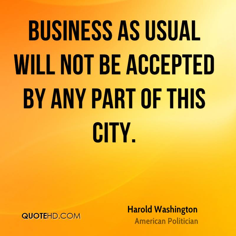 Business as usual will not be accepted by any part of this city.