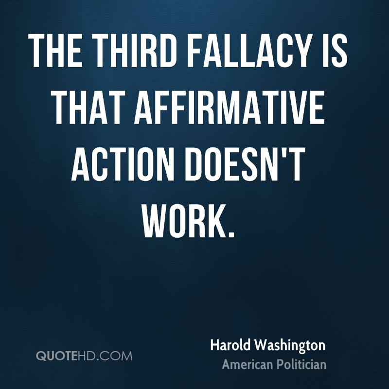 The third fallacy is that affirmative action doesn't work.