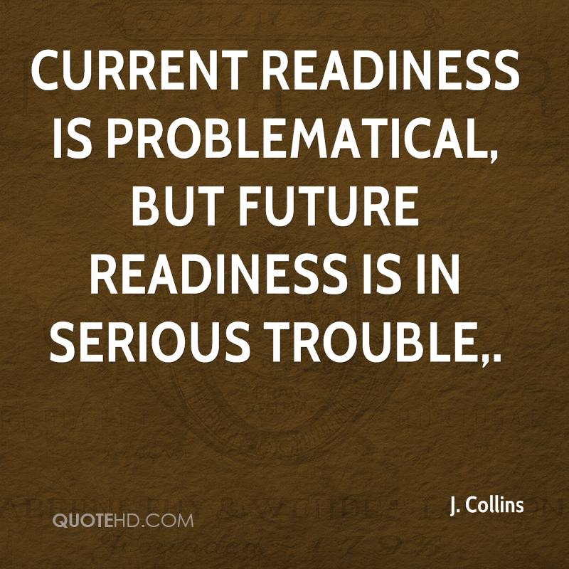 Current readiness is problematical, but future readiness is in serious trouble.