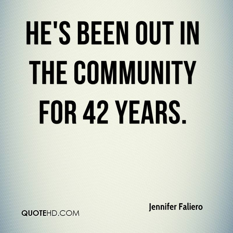 He's been out in the community for 42 years.