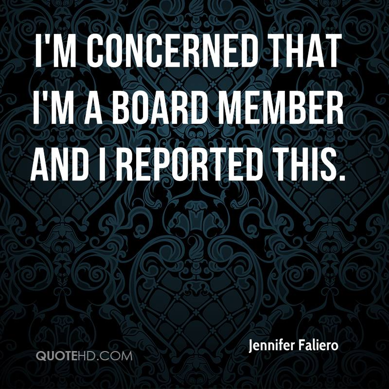 I'm concerned that I'm a board member and I reported this.