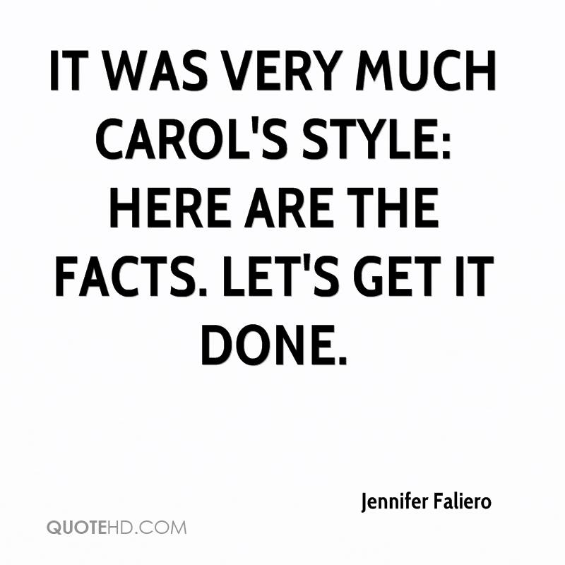 It was very much Carol's style: Here are the facts. Let's get it done.