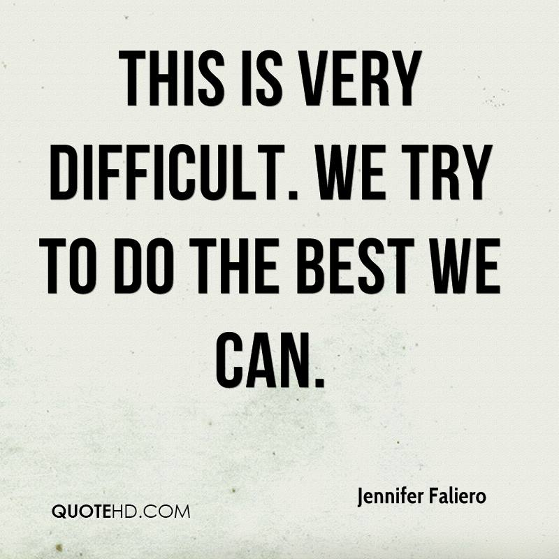This is very difficult. We try to do the best we can.