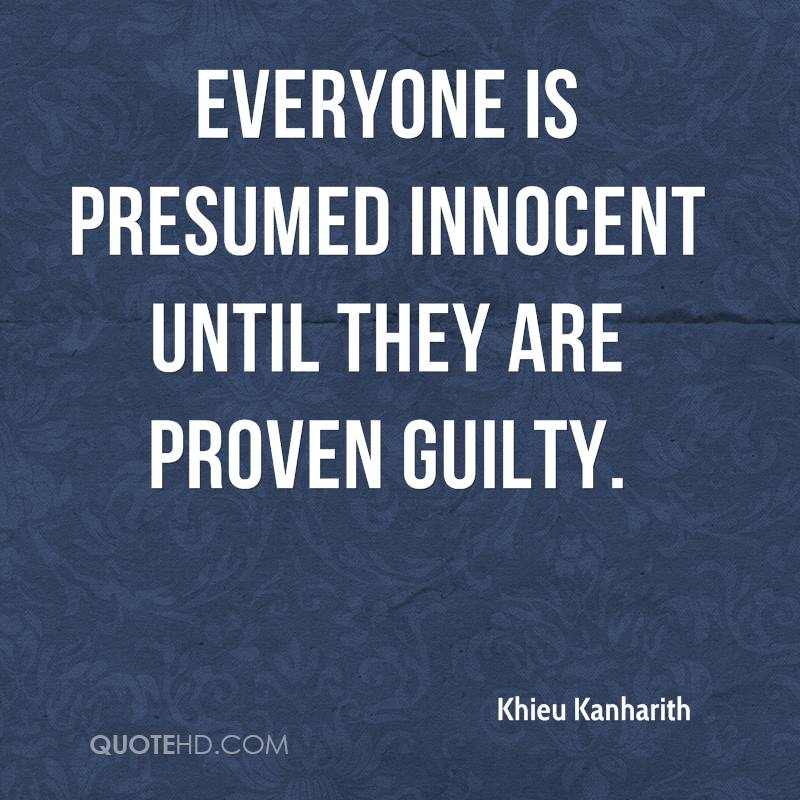 Everyone Is Presumed Innocent Until They Are Proven Guilty.  Presumed Innocent Author