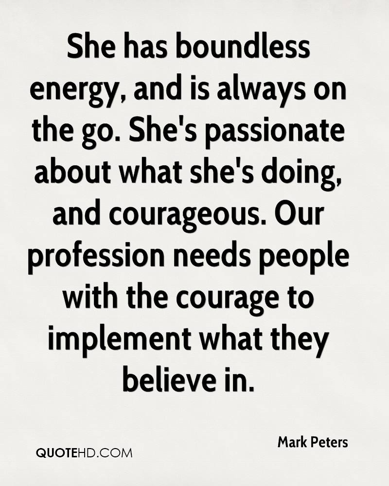 mark peters quotes quotehd she has boundless energy and is always on the go she s passionate about what