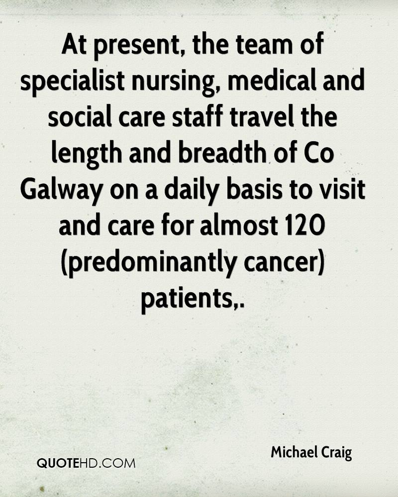 At present, the team of specialist nursing, medical and social care staff travel the length and breadth of Co Galway on a daily basis to visit and care for almost 120 (predominantly cancer) patients.