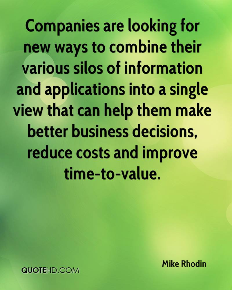 Companies are looking for new ways to combine their various silos of information and applications into a single view that can help them make better business decisions, reduce costs and improve time-to-value.